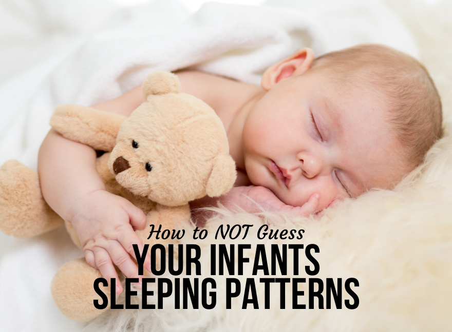 How to NOT Guess Your Infants Sleeping Patterns