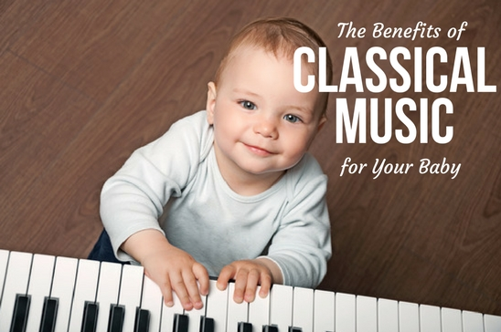 The Benefits of Classical Music for Your Baby