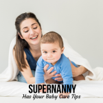 Supernanny Has Your Baby Care Tips