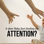 Is Your Baby Just Looking for Attention?