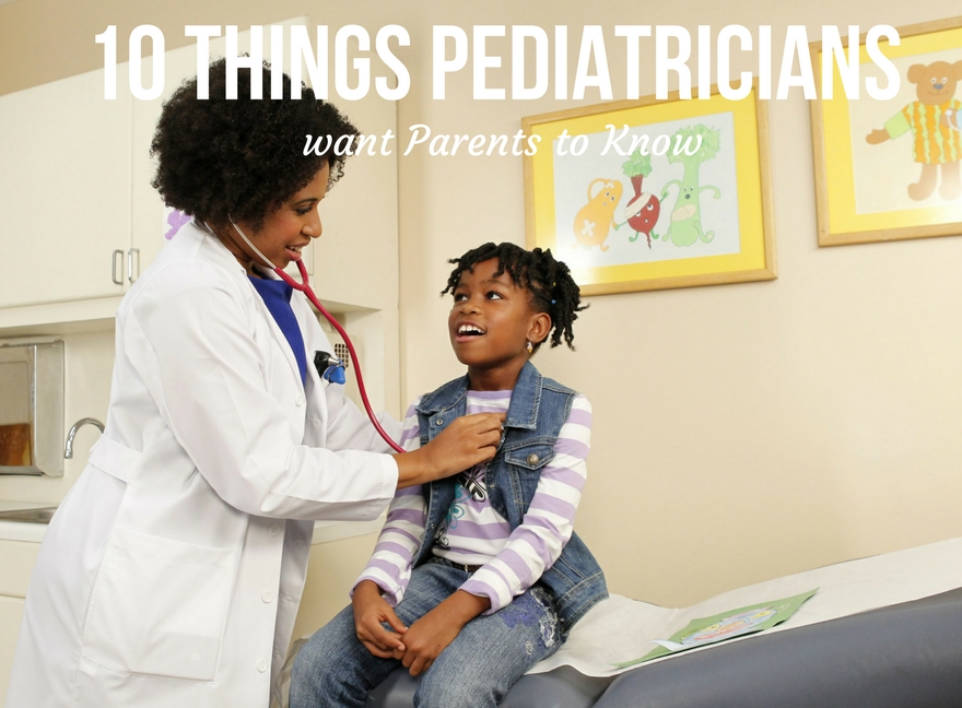 10 Things Pediatricians want Parents to Know