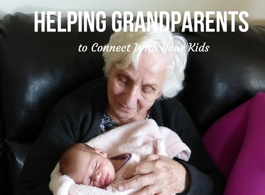 Helping Grandparents to Connect With Your Kids