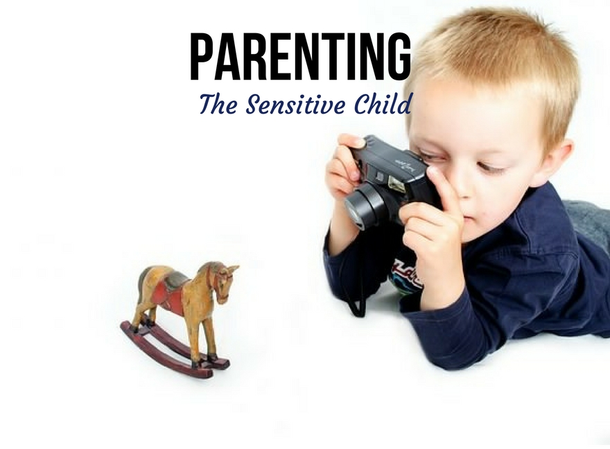 Parenting The Sensitive Child