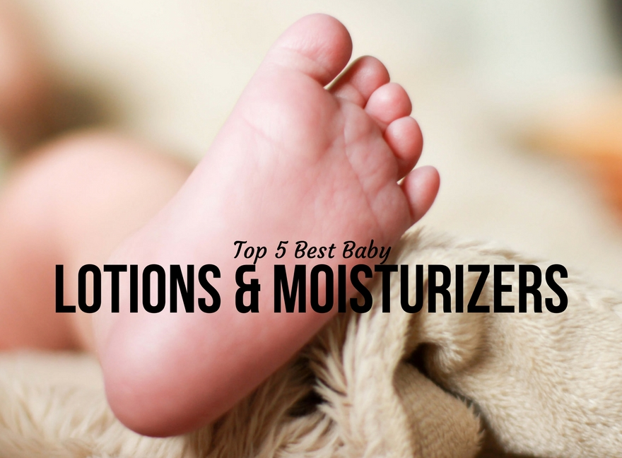 Top 5 Best Baby Lotions & Moisturizers