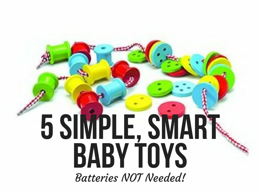 5 Simple, Smart Baby Toys – Batteries NOT Needed!