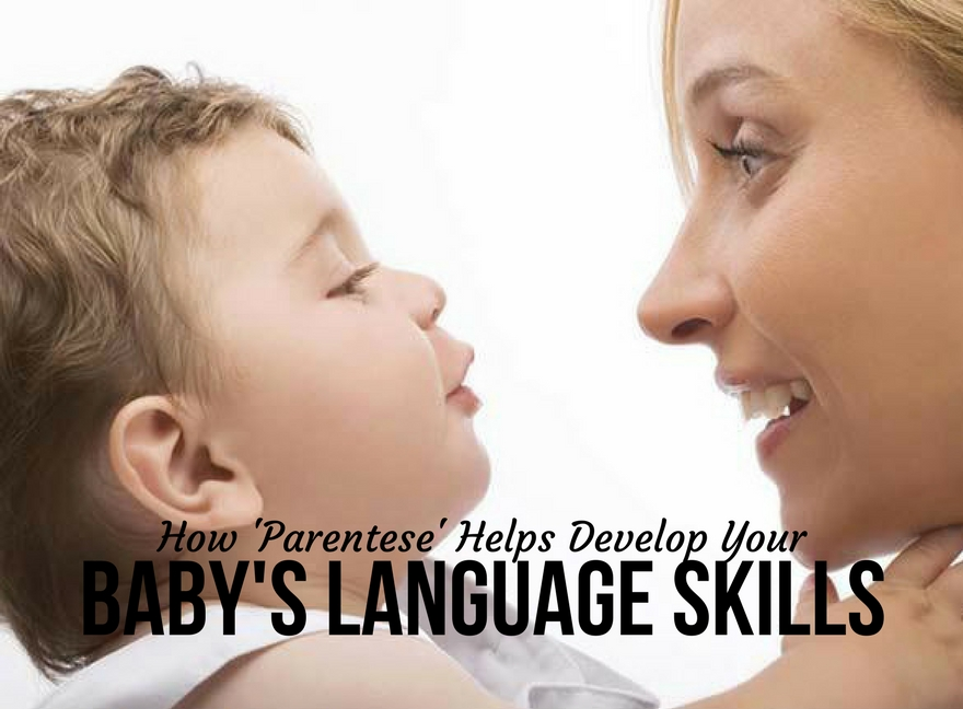 How 'Parentese' Helps Develop Your Baby's Language Skills