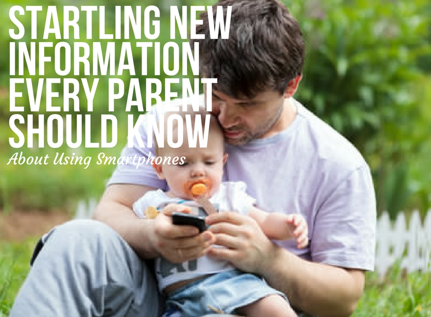 Startling New Information Every Parent Should Know About Using Smartphones