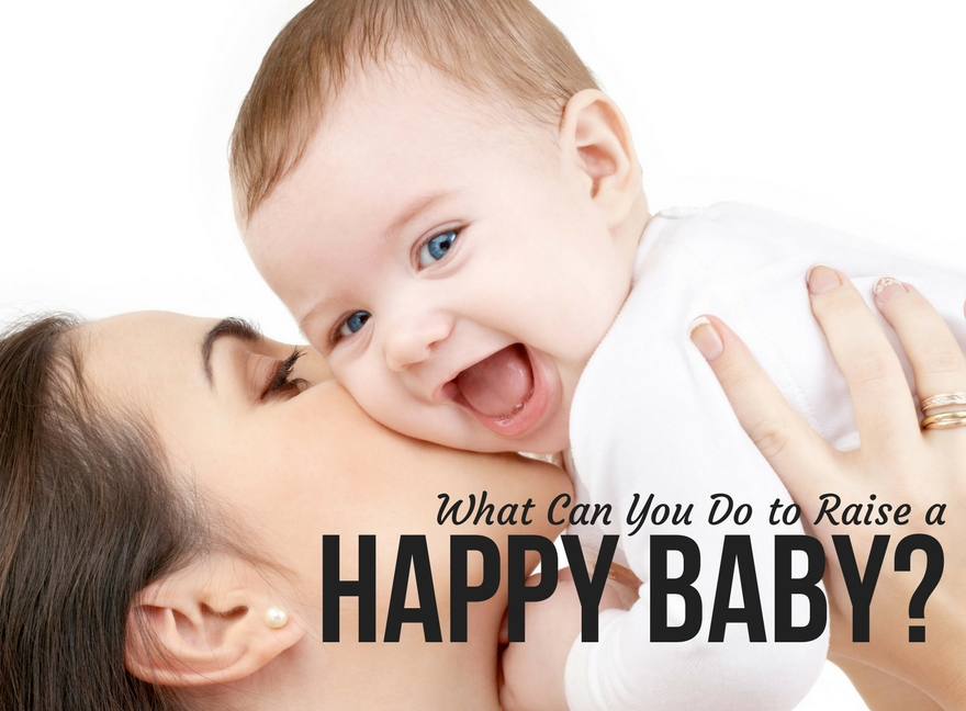 What Can You Do to Raise a Happy Baby?