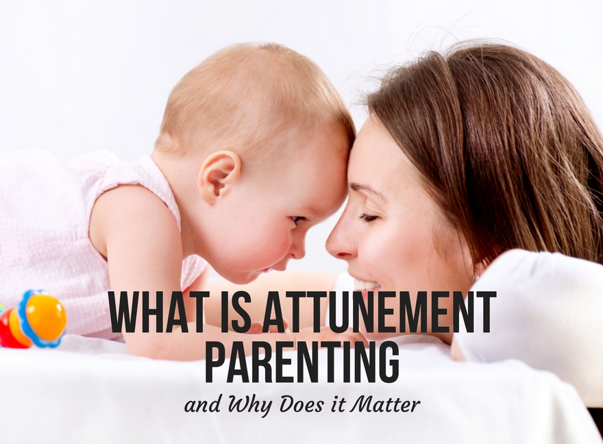What Is Attunement Parenting and Why Does it Matter?
