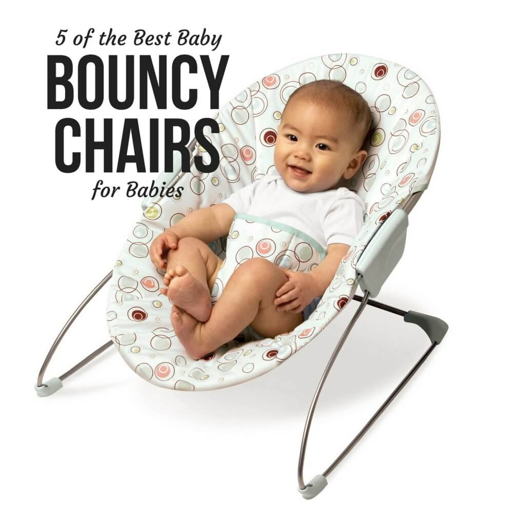 5 OF THE BEST BOUNCY CHAIRS FOR BABIES