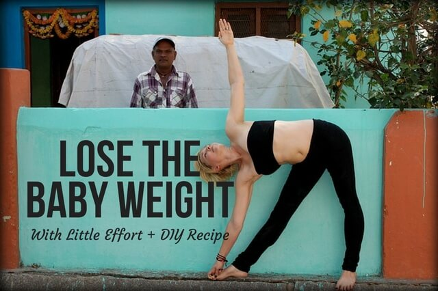 Lose The Baby Weight With Little Effort + DIY Recipe