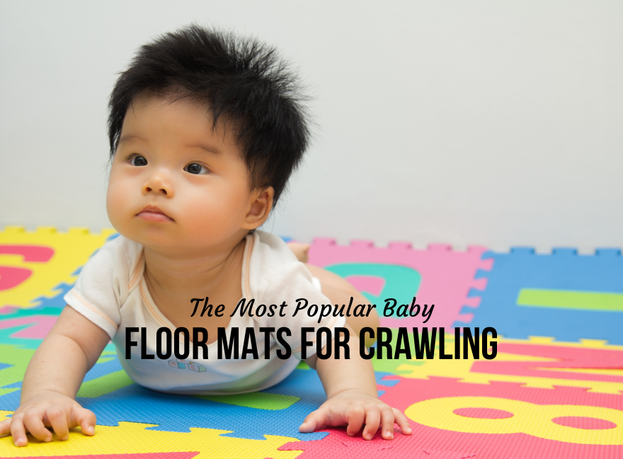 The Most Popular Baby Floor Mats for Crawling