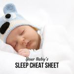 Your Baby's Sleep Cheat Sheet