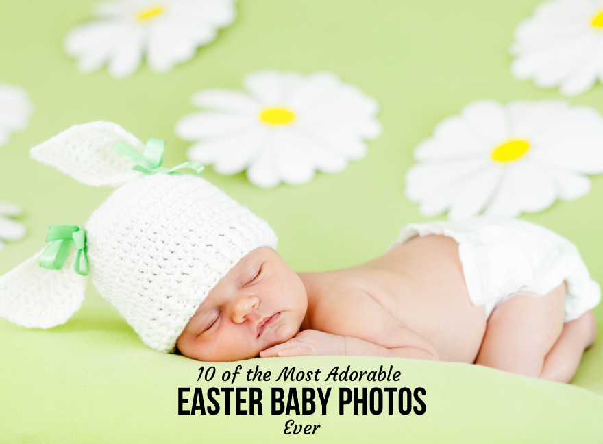 10 of the Most Adorable Easter Baby Photos Ever