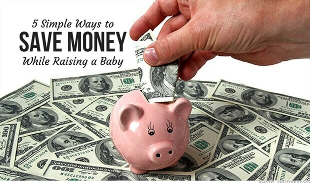 5 Simple Ways to Save Money While Raising a Baby