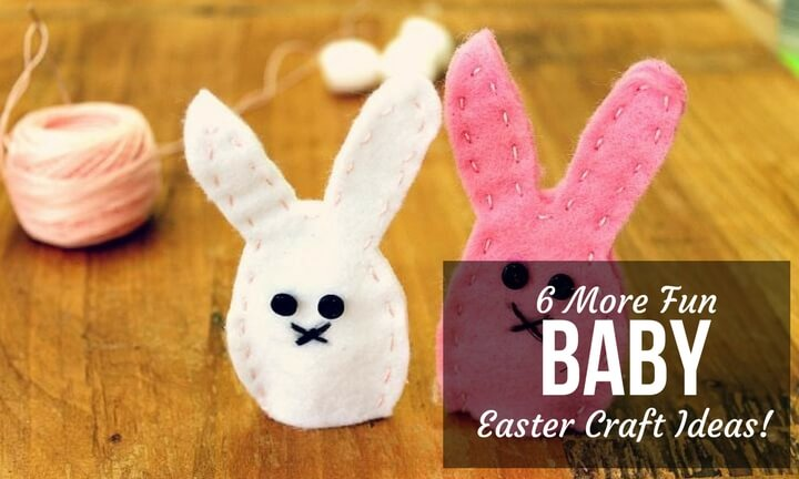 6 MORE FUN BABY EASTER CRAFT IDEAS!