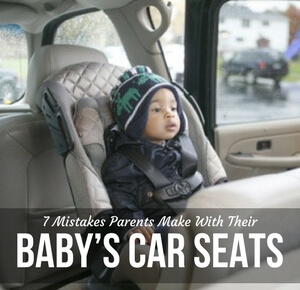 7 Mistakes Parents Make with Their Baby's Car Seats