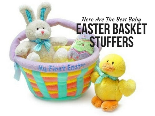 HERE ARE THE BEST BABY EASTER BASKET STUFFERS