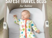 HOW TO CHOOSE FROM THE SAFEST TRAVEL BEDS FOR BABIES