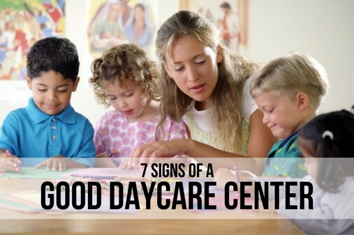 7 SIGNS OF A GOOD DAYCARE CENTER