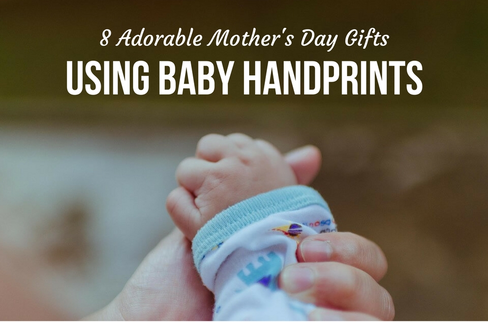 8 ADORABLE MOTHER'S DAY GIFTS USING BABY HANDPRINTS
