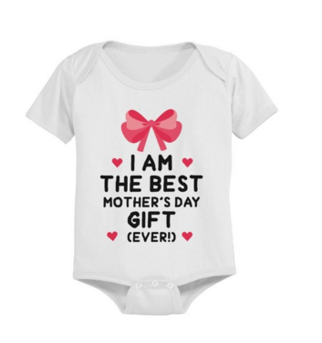 I am the best mother's day gift (ever) one piece outfit
