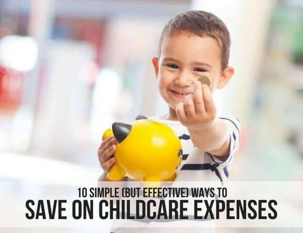 10 SIMPLE (BUT EFFECTIVE) WAYS TO SAVE ON CHILDCARE EXPENSES