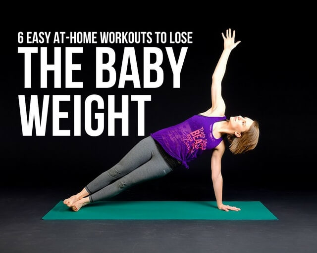 6 EASY AT-HOME WORKOUTS TO LOSE THE BABY WEIGHT