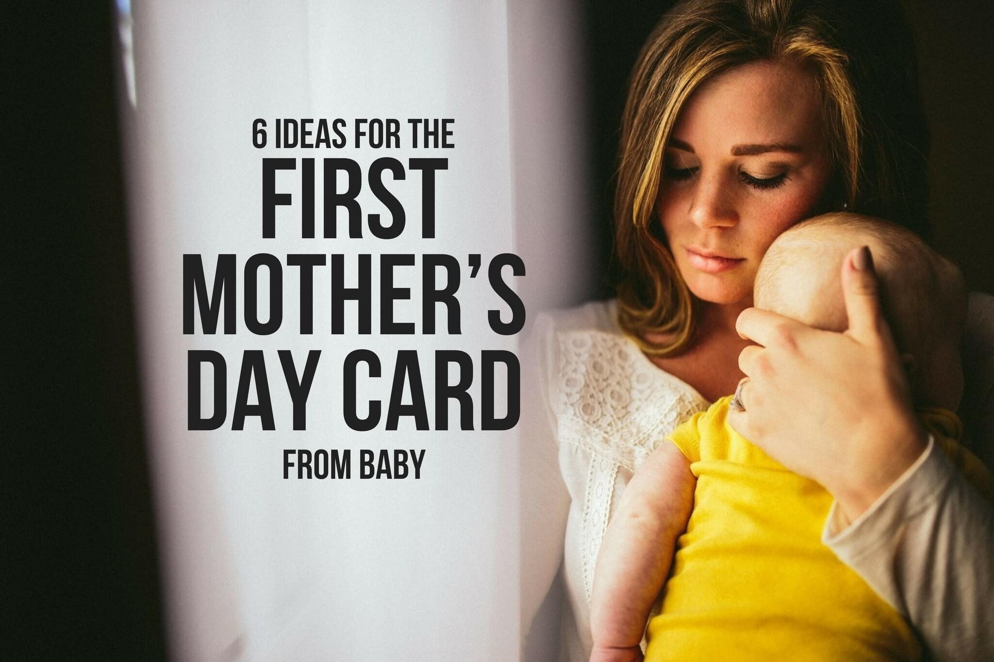 6 IDEAS FOR THE FIRST MOTHER'S DAY CARD FROM BABY
