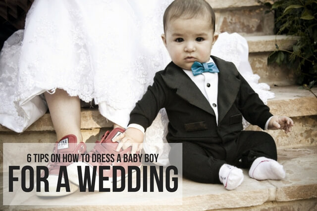 6 TIPS ON HOW TO DRESS A BABY BOY FOR A WEDDING