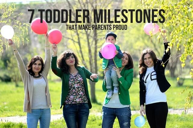 7 TODDLER MILESTONES THAT MAKE PARENTS PROUD