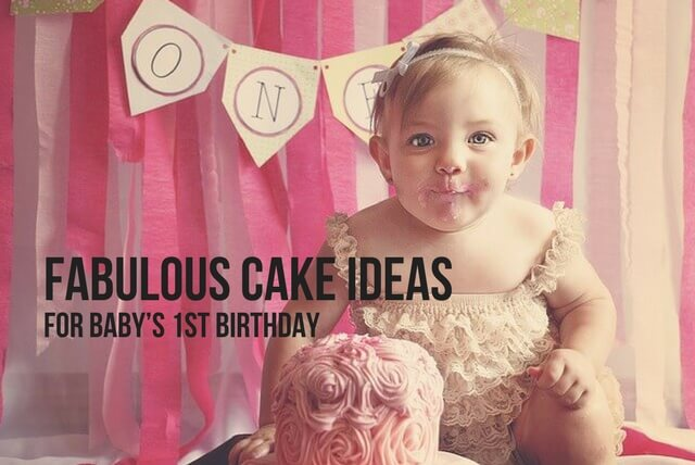 FABULOUS CAKE IDEAS FOR BABY'S 1ST BIRTHDAY