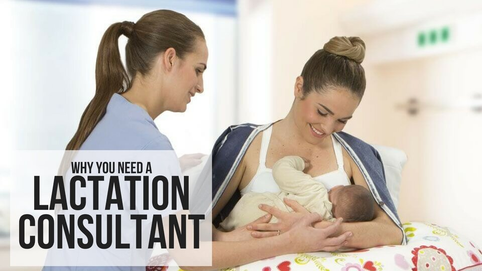 WHY YOU NEED A LACTATION CONSULTANT