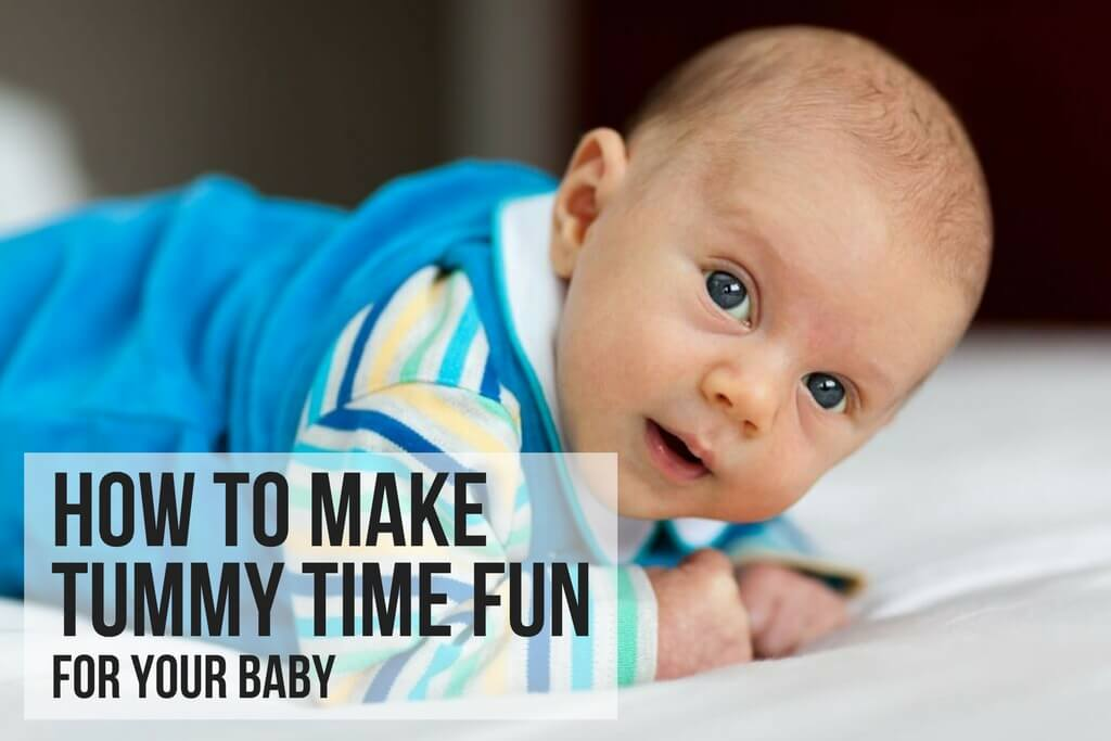 HOW TO MAKE TUMMY TIME FUN FOR YOUR BABY