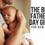 THE BEST FATHER'S DAY GIFTS FOR NEW DADS