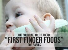 "THE SHOCKING TRUTH ABOUT ""FIRST FINGER FOODS"" FOR BABIES"