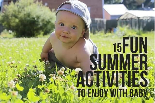15 FUN SUMMER ACTIVITIES TO ENJOY WITH BABY