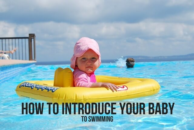 HOW TO INTRODUCE YOUR BABY TO SWIMMING