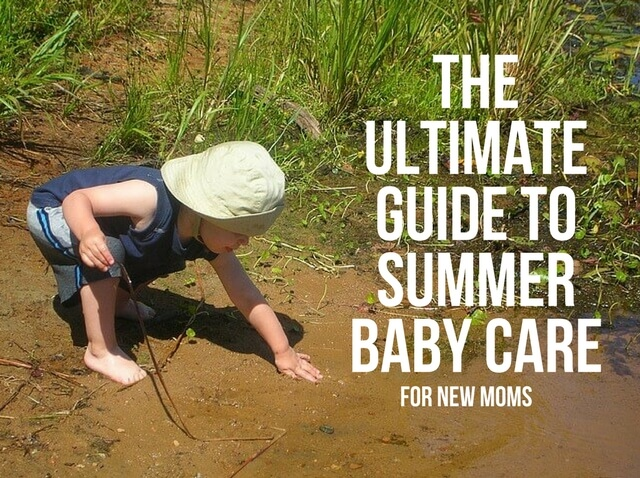THE ULTIMATE GUIDE TO SUMMER BABY CARE FOR NEW MOMS