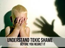 UNDERSTAND TOXIC SHAME BEFORE YOU REGRET IT