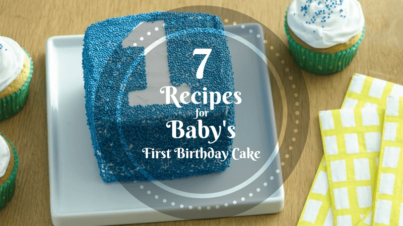 7 Recipes for Baby's First Birthday Cake