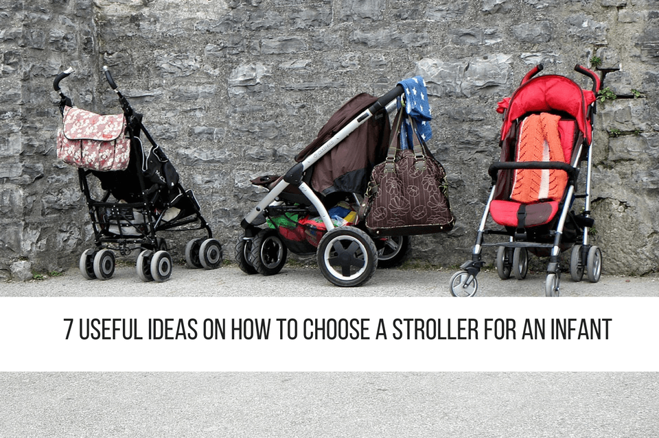 7 Useful Ideas on How to Choose a Stroller