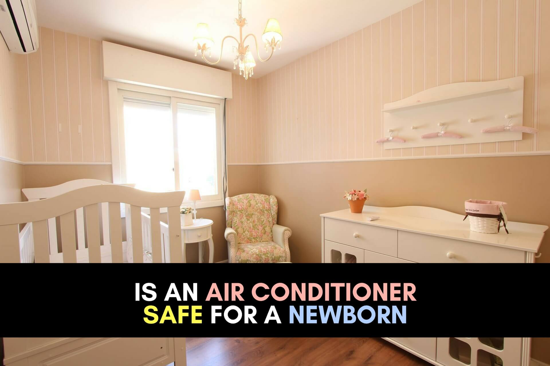 IS AN AIR CONDITIONER SAFE FOR A NEWBORN