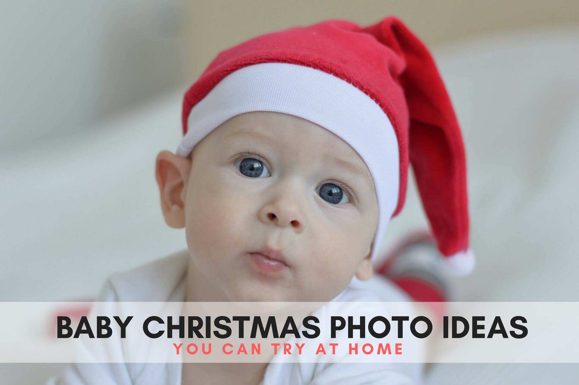 Memorable Baby Christmas Photo Ideas You Can Try at Home