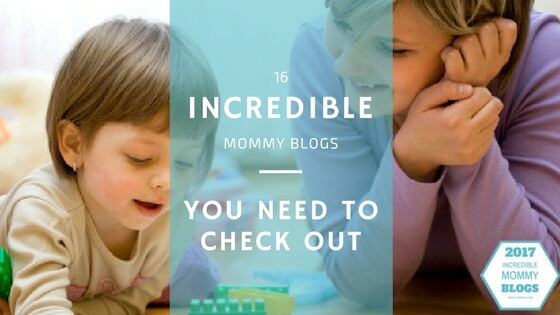 16 Incredible Mommy Blogs You Need to Check Out Now! (1)
