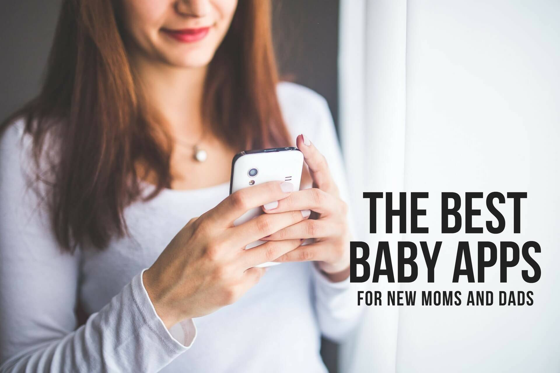 THE BEST BABY APPS FOR NEW MOMS AND DADS