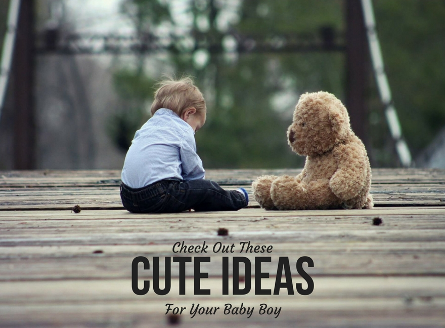 Check Out These Cute Ideas For Your Baby Boy