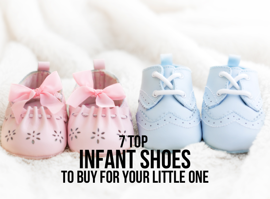 7 Top Infant Shoes to Buy For Your Little One