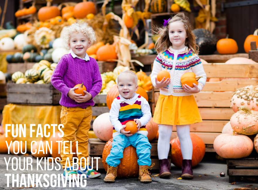 Fun Facts You Can Tell Your Kids About Thanksgiving