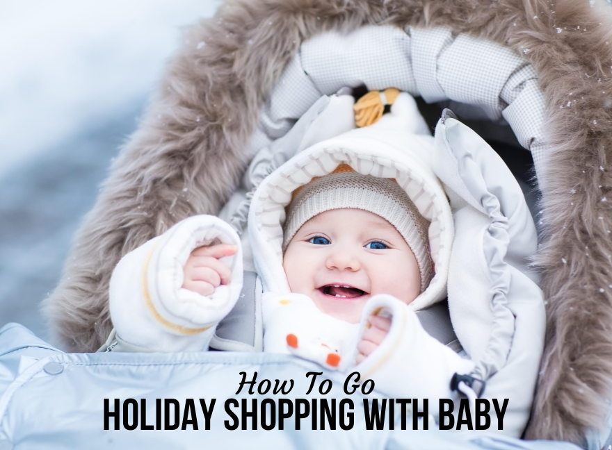 How To Go Holiday Shopping With Baby